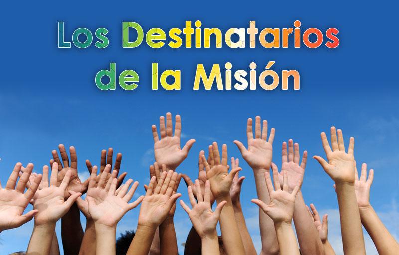 Los Destinatarios de la Misión