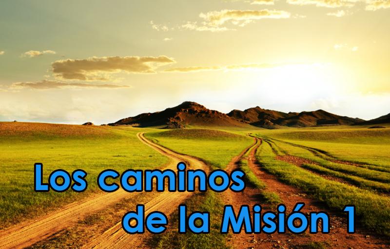 Los caminos de la Misión - Evangelizamos siendo testigos